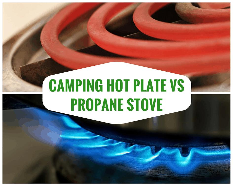 Camping Hot Plate vs Propane Stove
