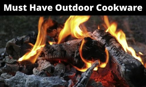 Must Have Outdoor Cookware